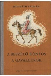 A beszélő köntös - A gavallérok - Régikönyvek