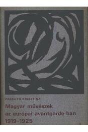 Magyar művészek az európai avantgarde-ban 1919-1925 - Régikönyvek
