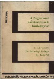 A fogorvosi asszisztensek tankönyve - Régikönyvek