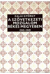 A szövetkezeti mozgalom Békés megyében 1945-1949 - Régikönyvek