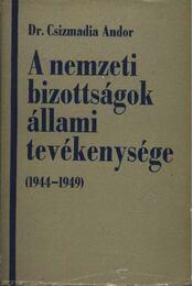 A nemzeti bizottságok állami tevékenységei (1944-1949) - Régikönyvek