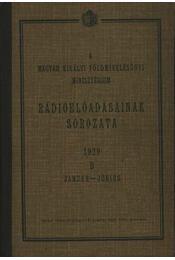 A Magyar Királyi Földmívelésügyi Minisztérium Rádióelőadásainak sorozata 1929 B - Régikönyvek