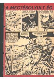 A megtébolyult ég ( Füles1971. 1-10 szá 1-6 rész) - Régikönyvek