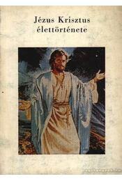 Jézus Krisztus élettörténete - Régikönyvek
