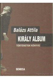 Király album - Balázs Attila - Régikönyvek