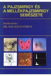 A pajzsmirigy és a mellékpajzsmirigy sebészete - Régikönyvek