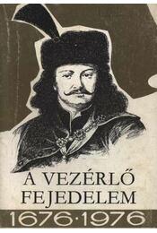 A vezérlő feledelem 1676-1976 - Régikönyvek