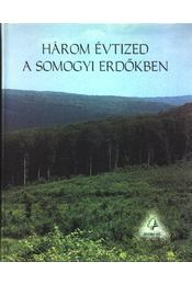 Három évtized a somogyi erdőkben - Régikönyvek