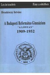 A Budapesti Református Gimnázium ''A Lónyay'' 1909-1952 - Régikönyvek