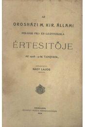 Az Orosházi M. Kir. Állami Polgári Fiú és Leányiskola Értesítője az 1908-9-ik tanévről - Régikönyvek