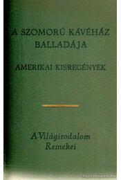 A Szomorú Kávéház Balladája (Dedikált!) - McCullers, Carson, Wharton, Edith, William Faulkner, F. Scott Fitzgerald, Henry James, William Styron, John Updike - Régikönyvek