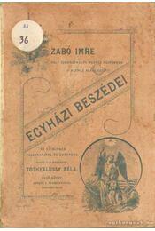 Szabó Imre volt szombathelyi megyés püspöknek a néphez alkalmazott egyházi beszédei az év minden vasárnapjára és ünnepére. - Régikönyvek