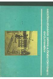Mezőgazdasági gépfejlődéstörténeti gyűjtemény - Régikönyvek