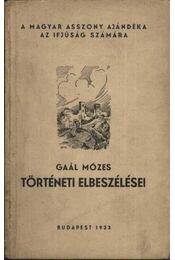 Ezeréves multunkból - Gaál Mózes történeti elbeszélései - Régikönyvek