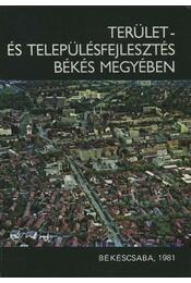Terület- és településfejlesztés Békés megyében - Régikönyvek