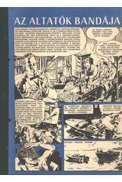 Az altatók bandája ( Füles1970. 20-24 szám 1-5 rész) - Németh Jenő, Cs. Horváth Tibor - Régikönyvek