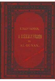 A Székelyföldön és az Al-Dunán - Régikönyvek