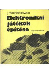 Elektronikai játékok építése - Régikönyvek