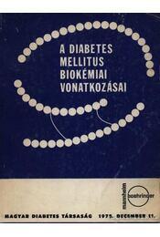 A diabetes mellitus biolémiai vonatkozásai - Régikönyvek