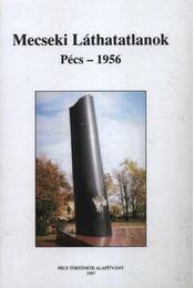 Mecseki Láthatatlanok. Pécs - 1956 - Régikönyvek