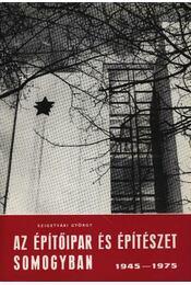 Az építőipar és építészet Somogyban 1945-1975. - Régikönyvek