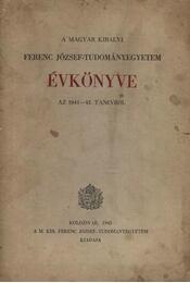 A Magyar Királyi Ferenc József-tudományegyetem évekönyve az 1941-42. tanévről - Régikönyvek