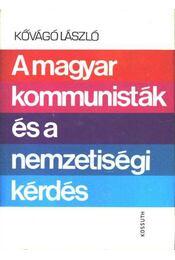 A magyar kommunisták és a nemzetiségi kérdés (1918-1948) - Régikönyvek