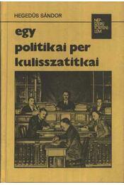 Egy politikai per kulisszatitkai - Régikönyvek