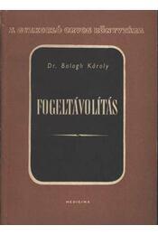 Fogeltávolítás - Régikönyvek