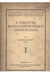 A piaristák irodalomtörténeti munkássága - Régikönyvek