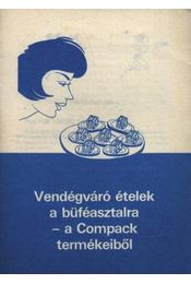 Vendégváró ételek a büféasztalra a compack termékeiből - Régikönyvek