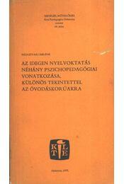 Az idegen nyelvoktatás néhány pszichopedagógiai vonatkozása, különös tekintettel az óvodáskorúakra - Régikönyvek