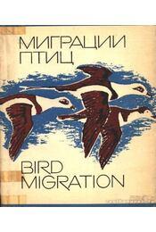 A madarak vándorlásai (Миграции птиц / Bird Migration) - Régikönyvek