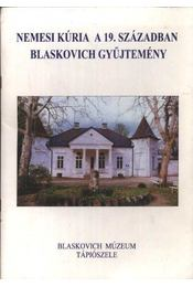 Nemesi kúria a 19. században Blaskovich gyűjtemény - Régikönyvek