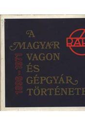 A Magyar Vagon és Gépgyár története 1946-1972, 1896-1971 (I.-II. kötet) - Régikönyvek