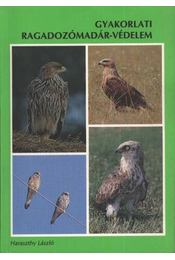 Gyakorlati ragadozómadár-védelem - Régikönyvek