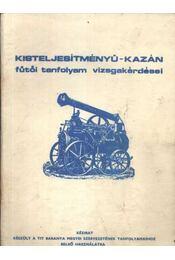 Kisteljesítményű-kazán fűtői tanfolyam vizsgakérdései - Régikönyvek