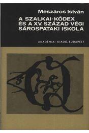 A Szalkai-kódex és a XV. század végi Sárospataki iskola - Régikönyvek