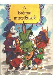 A Brémai muzsikusok - Régikönyvek