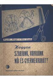 Hogyan szabjunk, varrjunk női és gyermekruhát ? - Régikönyvek