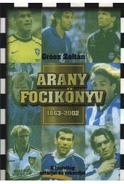 Arany focikönyv 1863-2002 - Régikönyvek