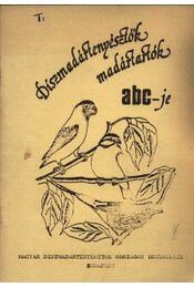 Díszmadártenyésztők, madártartók abc-je - Régikönyvek