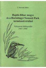 Hajdú-Bihar megye és a Hortobágyi Nemzeti Park természeti értékei - Régikönyvek
