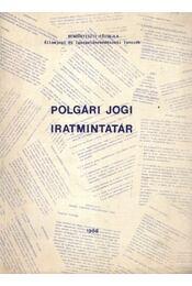 Polgári Jogi Iratmintatár - Régikönyvek