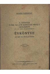 A szentesi M. Kir. Állami Horváth Mihály Gimnázium Évkönyve az 1938-39. iskolai évről - Régikönyvek