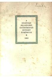 A szarvasi felsőfokú óvónőképző intézet évkönyve 1962. - Régikönyvek