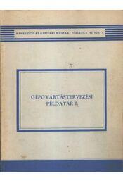 Gépgyártástervezési példatár I. - Régikönyvek