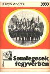 Semlegesek fegyverben - Régikönyvek