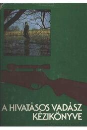 A hivatásos vadász kézikönyve - Régikönyvek