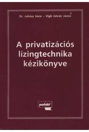 A privatizációs lízingtechnika kézikönyve - Régikönyvek
